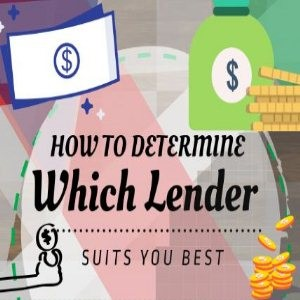 Determine Which Lender Suits You Best